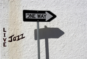 Live jazz with one-way sign